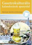 Klett Kiad� - PONS Gasztrokultur�lis kalandoz�sok spanyolul - Ezerarc� Spanyolorsz�g