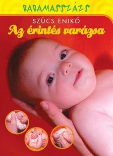 Szücs Enikő - Az érintés varázsa - Babamasszázs