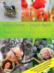 Telegdi Ágnes - Csodálatos állatok - varázslatos növények