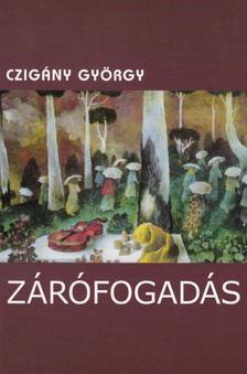 CZIG�NY GY�RGY - Z�R�FOGAD�S