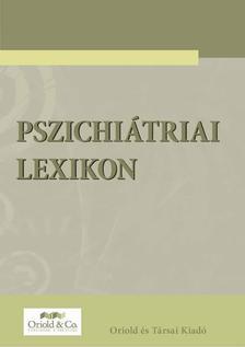 Prof. Ozsváth Károly munkája, Szerkesztette: Dr. Takács Éva - Pszichiátriai Lexikon