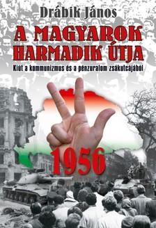 DR�BIK J�NOS - 1956 - A magyarok harmadik �tja [eK�nyv: epub, mobi]