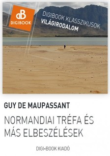 Guy de Maupassant - Normandiai tr�fa [eK�nyv: epub, mobi]