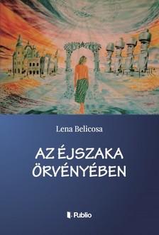 Lena Belicosa - Az �jszaka �rv�ny�ben [eK�nyv: epub, mobi]