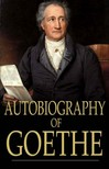 Johann Wolfgang Goethe - Autobiography of Goethe [eK�nyv: epub,  mobi]
