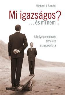 Michael J. Sandel - Mi igazságos... és mi nem?