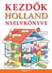 Hantosné Reviczky Dóra - Kezdők holland nyelvkönyve