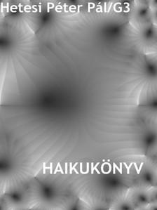 Hetesi P�ter P�l - Haikuk�nyv [eK�nyv: epub, mobi]