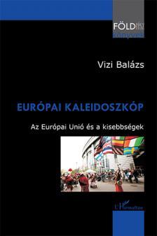 V�zi Bal�zs - Eur�pai kaleidoszk�p - Az Eur�pai Uni� �s kisebbs�gek