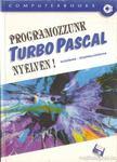 Benk� L�szl�, Benk� Tiborn�, T�th Bertalan, Varga Bal�zs - Programozzunk TurboPascal nyelven! [antikv�r]