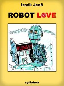 Izs�k Jen� - Robot love [eK�nyv: epub, mobi]
