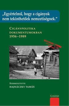 """Hajn�czky Tam�s (szerk.) - """"Egy�rtelm�, hogy a cig�nyok nem tekinthet�ek nemzetis�gnek."""""""