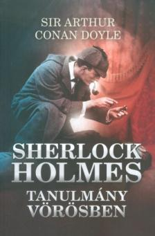 Arthur Conan Doyle - SHERLOCK HOLMES: TANULMÁNY VÖRÖSBEN