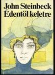 John Steinbeck - �dent�l keletre I-II. [antikv�r]