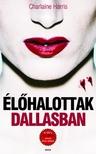 Charlaine Harris - �L�HALOTTAK DALLASBAN - TRUE BLOOD 2.