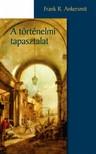 Frank R. Ankersmit - A történelmi tapasztalat [eKönyv: pdf]