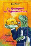 MARCY, JEAN - Le banquet des Iguanodons [antikv�r]