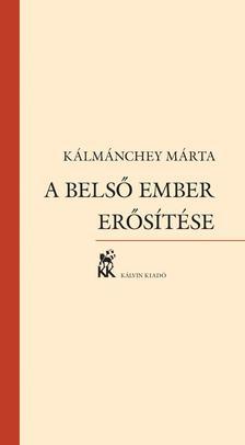 K�lm�nchey M�rta - A bels� ember er�s�t�se