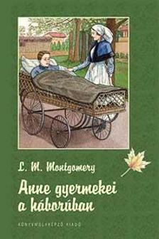 Lucy Maud Montgomery - Anne gyermekei a h�bor�ban - KEM�NY BOR�T�S