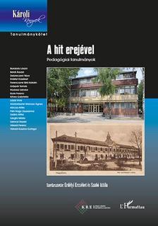 Erd�lyi Erzs�bet, Szab� Attila (szerk.) - A hit erej�vel