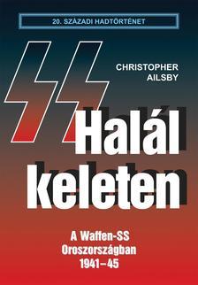 Christopher Ailsby - Hal�l keleten