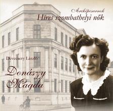 DEVECSERY L�SZL� - Don�szy Magda - H�res Szombathelyi n�k