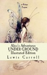 Lewis Carroll - Alice's Adventures Under Ground [eK�nyv: epub,  mobi]