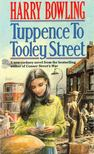 BOWLING, HARRY - Tuppence to Tooley Street [antikv�r]