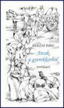 B�k�si Imre - ARCOK A GYEREKKORB�L