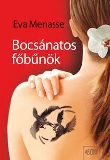 Eva Menasse - Bocsánatos főbűnök