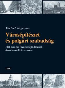 Michiel Wagenaar - V�ros�p�t�szet �s polg�ri szabads�g