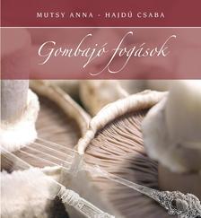 Mutsy Anna - Hajdú Csaba - Gombajó fogások