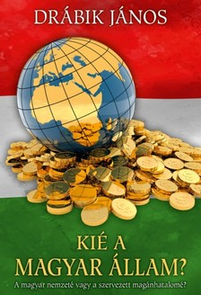 DRÁBIK JÁNOS - Kié a magyar állam? [eKönyv: epub, mobi]