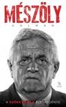 Sinkovics Gábor Mészöly Kálmán- - Mészöly Kálmán - A Szőke Szikla életregénye [eKönyv: epub, mobi]