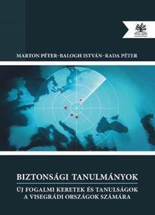 MARTON PÉTER - BALOGH ISTVÁN - RADA PÉTER - Biztonsági tanulmányok