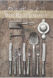 Szabó József - Időtálló ízek - Büki recepteskönyv