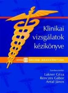 DR. LAKNER G�ZA, DR. RENCZES G - Klinikai Vizsg�latok K�zik�nyve