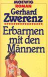 ZWERENZ, GERHARD - Erbarmen mit den M�nnern [antikv�r]