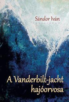 SÁNDOR IVÁN - A Vanderbilt-jacht hajóorvosa