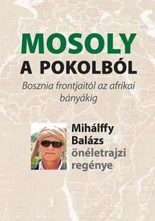 Mih�lffy Bal�zs - Mosoly a pokolb�l [eK�nyv: epub, mobi]
