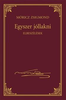 MÓRICZ ZSIGMOND - Egyszer jóllakni [eKönyv: epub, mobi]