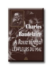 Charles Baudelaire - A rossz virágai