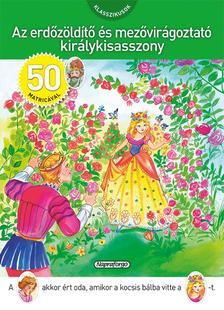 - Klasszikusok 50 matricával - Az erdőzöldítő és mezővirágoztató királykisasszony