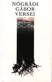 NÓGRÁDI GÁBOR - NÓGRÁDI GÁBOR VERSEI 1965-2005