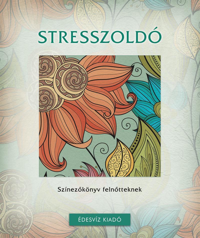 Stresszoldó színező – Színezőkönyv felnőtteknek