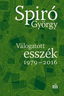 Spir� Gy�rgy - V�logatott essz�k 1979-2016 [eK�nyv: epub, mobi]