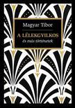 Magyar Tibor - A l�lekgyilkos �s m�s t�rt�netek