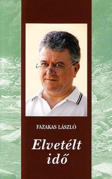 FAZEKAS LÁSZLÓ - ELVETÉLT IDŐ