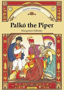 Benedek Elek - Palk� the Piper - Furuly�s Palk�