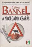 Bannel, C�dric - A nyolcadik csap�s [antikv�r]